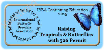 IBBA  Continuing Education Program Seals - USDA Containment Requirements for Raising Tropicals and Butterflies with 526 Permit